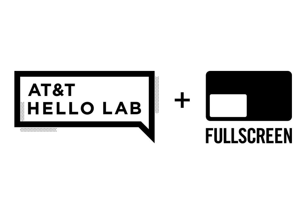 AT&T Hello Lab + Fullscreen